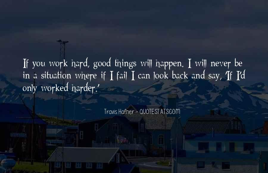 You've Worked Hard Quotes #44480