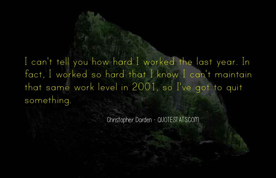 You've Worked Hard Quotes #493897