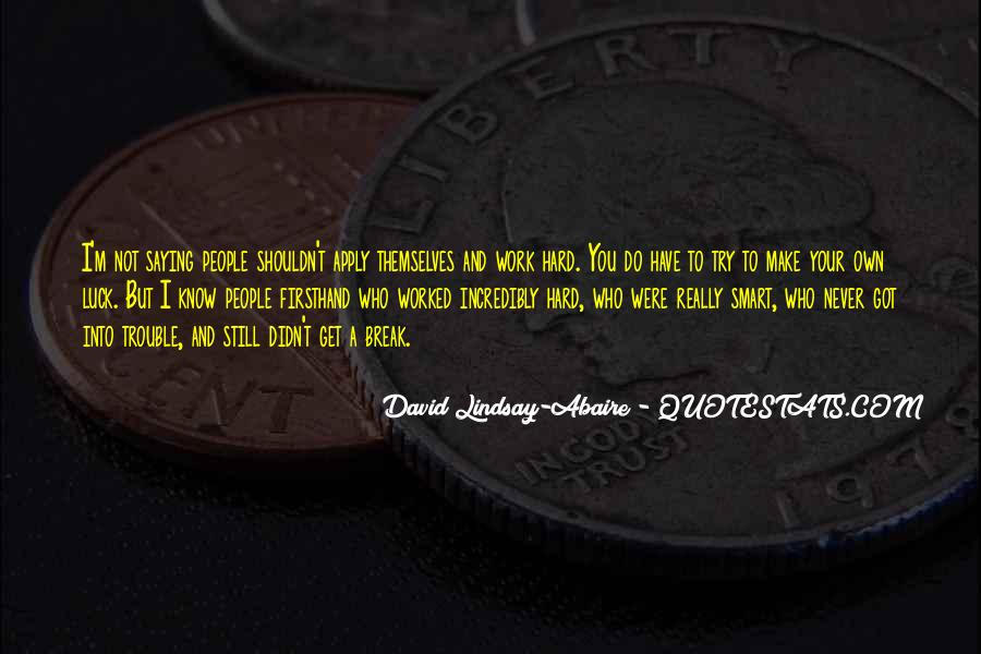 You've Worked Hard Quotes #541071