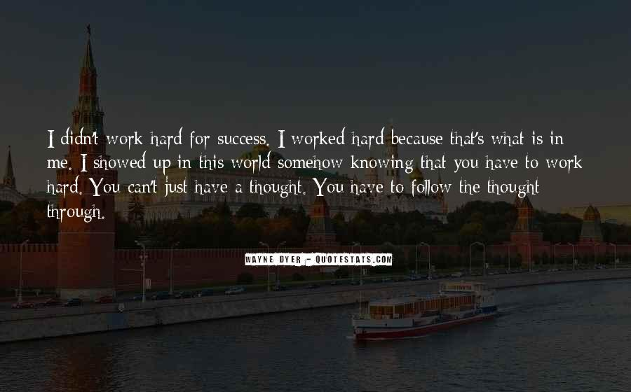 You've Worked Hard Quotes #59646