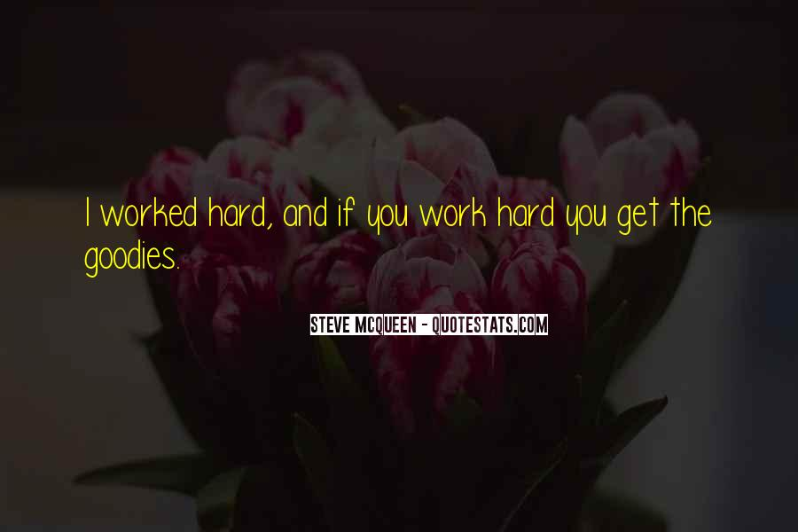 You've Worked Hard Quotes #638891