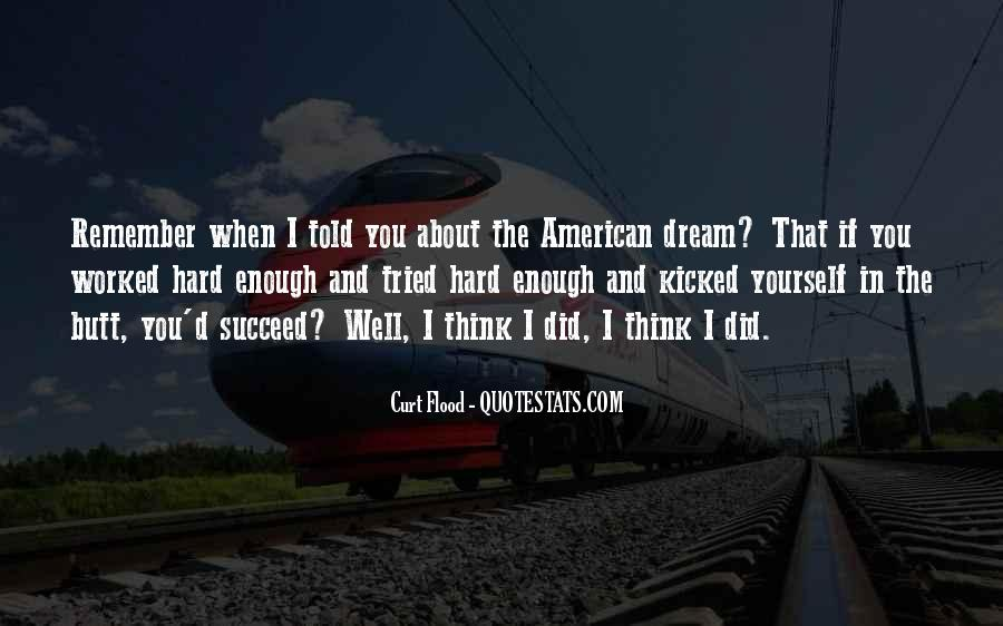 You've Worked Hard Quotes #748900