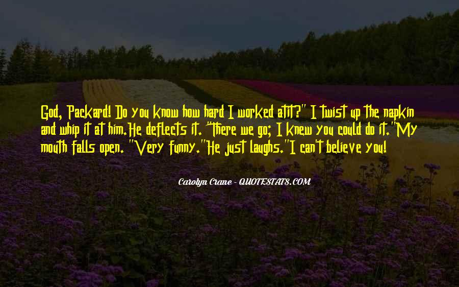 You've Worked Hard Quotes #92281