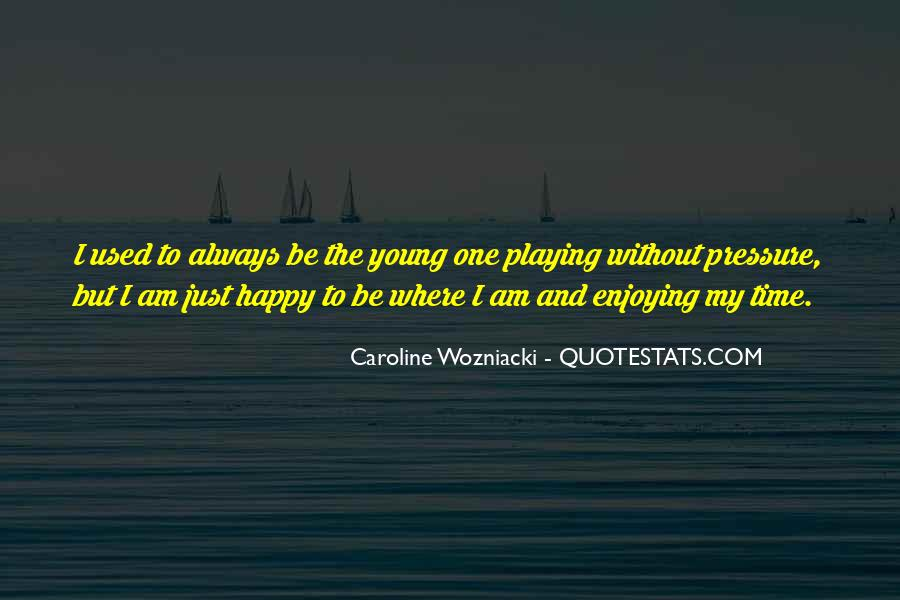 Young And Happy Quotes #961015
