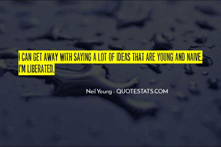 Young And Naive Quotes #1058596