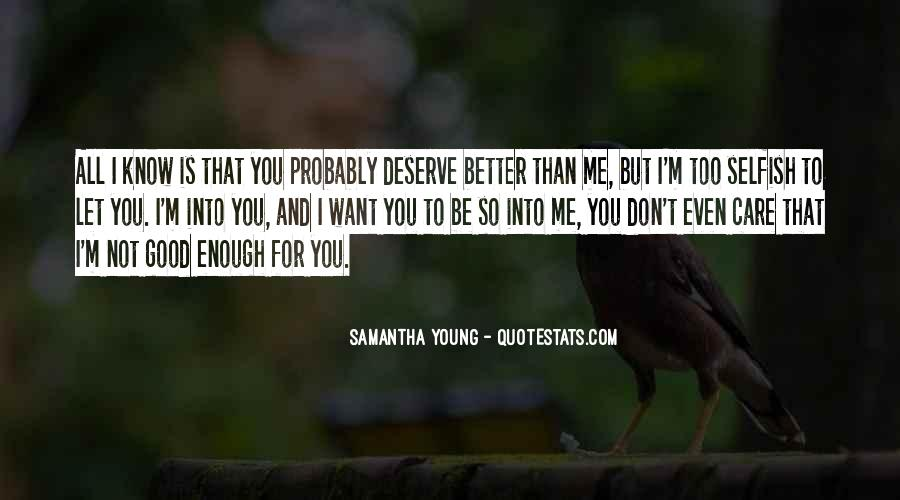 Young Enough To Know Better Quotes #1307063