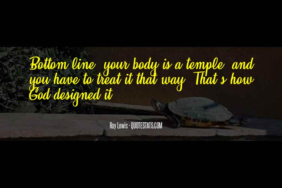 Your Body's A Temple Quotes #1690334