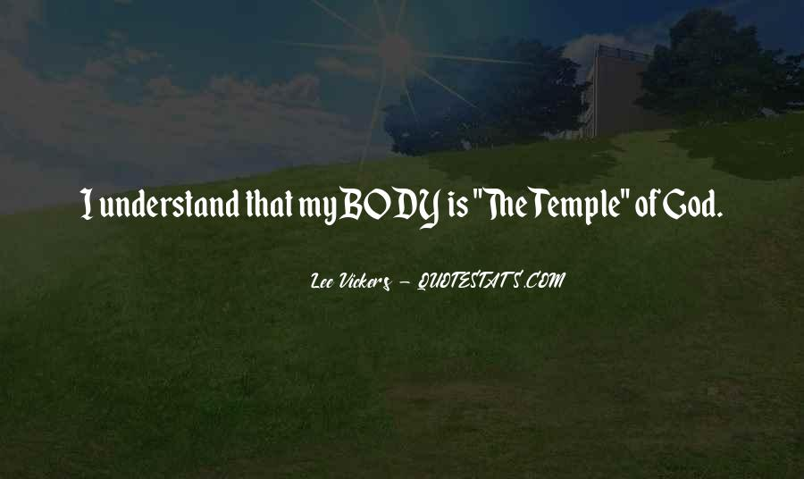 Your Body's A Temple Quotes #323913
