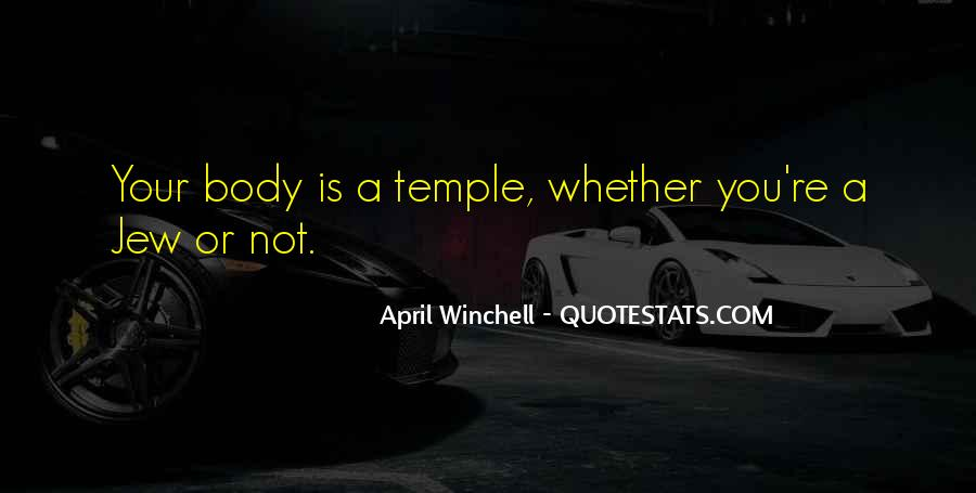 Your Body's A Temple Quotes #7974