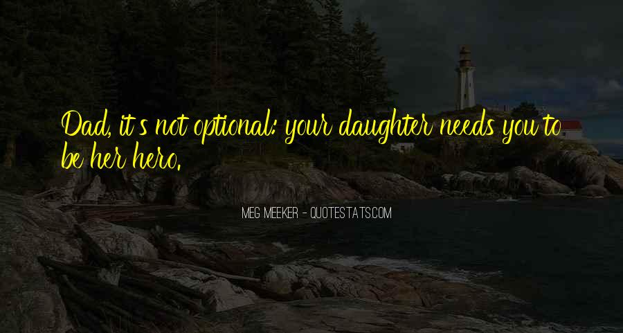 Your Daughter Needs You Quotes #23812