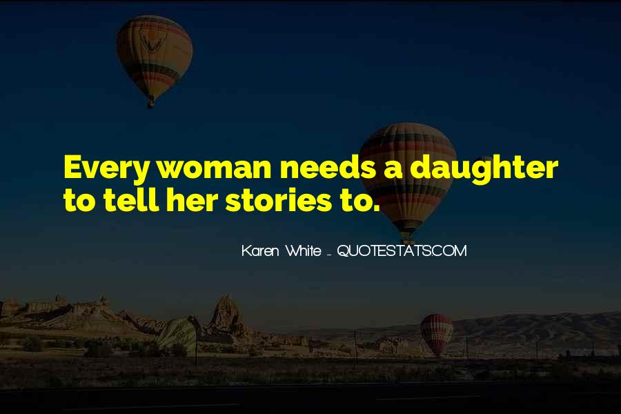 Your Daughter Needs You Quotes #738996
