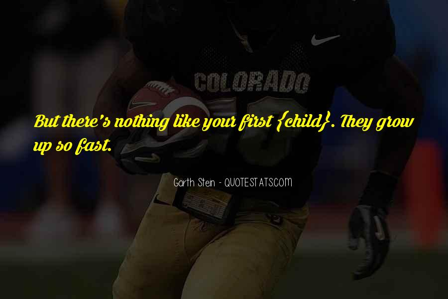 Your First Child Quotes #1103339