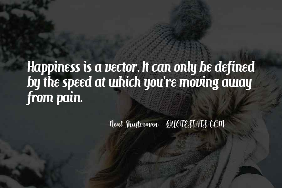 Your Happiness Is My Pain Quotes #10748