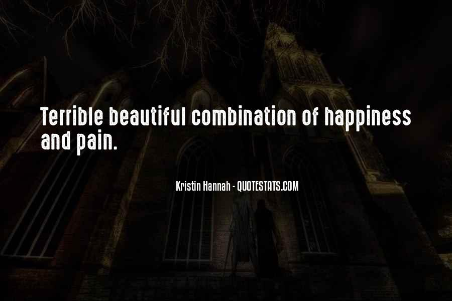 Your Happiness Is My Pain Quotes #12038