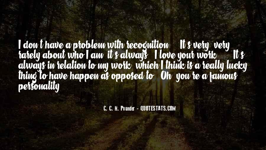 Your Love Is My Quotes #114998