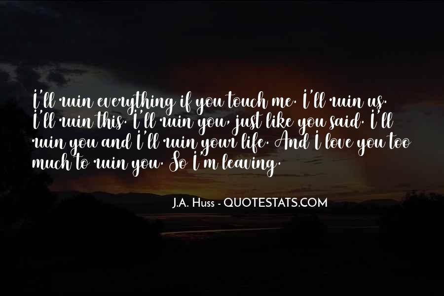 Your Love To Me Quotes #192284