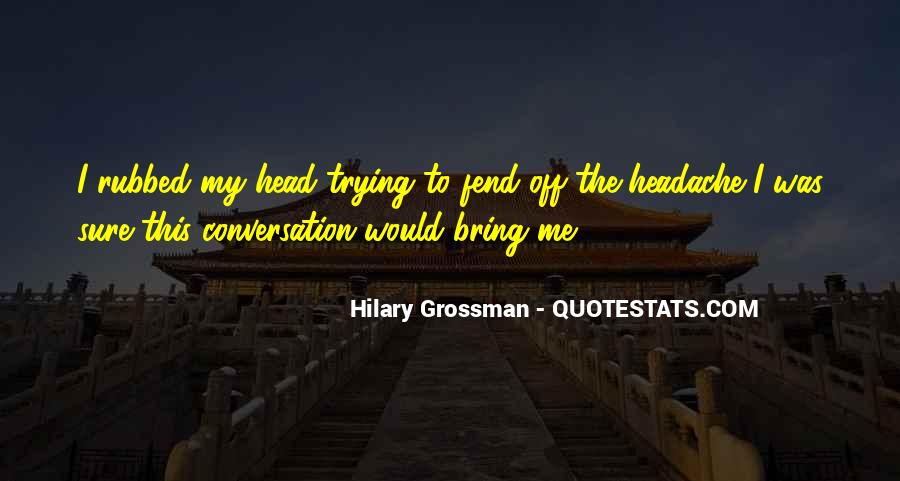 Your My Headache Quotes #131363