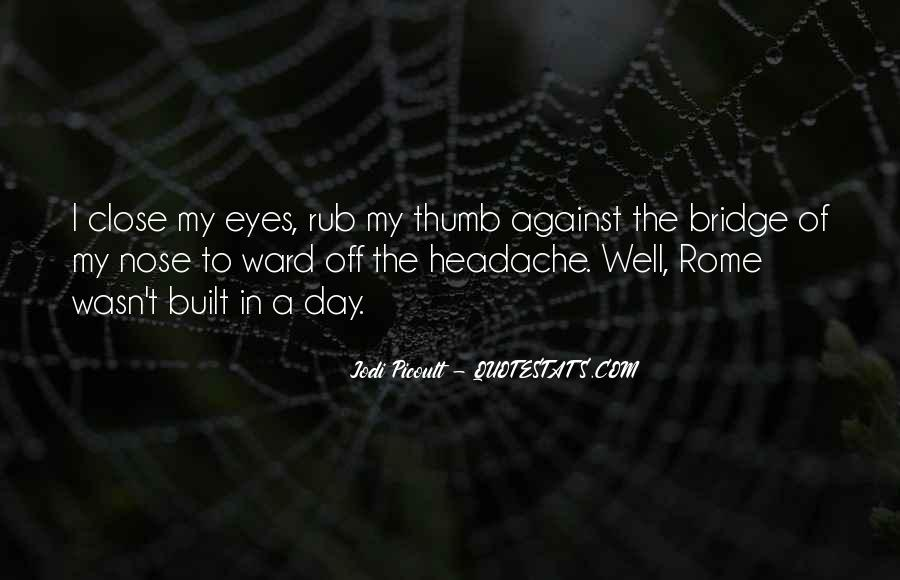 Your My Headache Quotes #236694