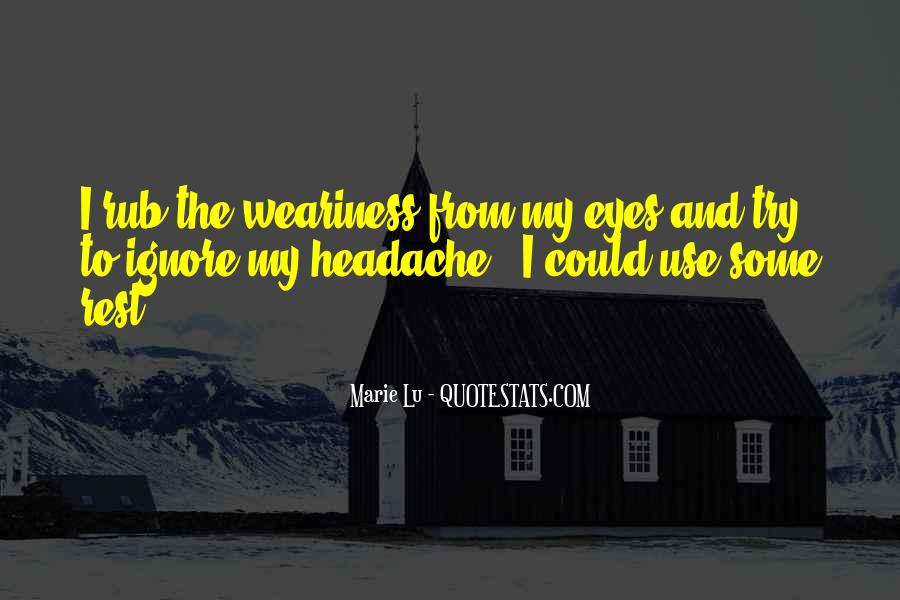 Your My Headache Quotes #292337