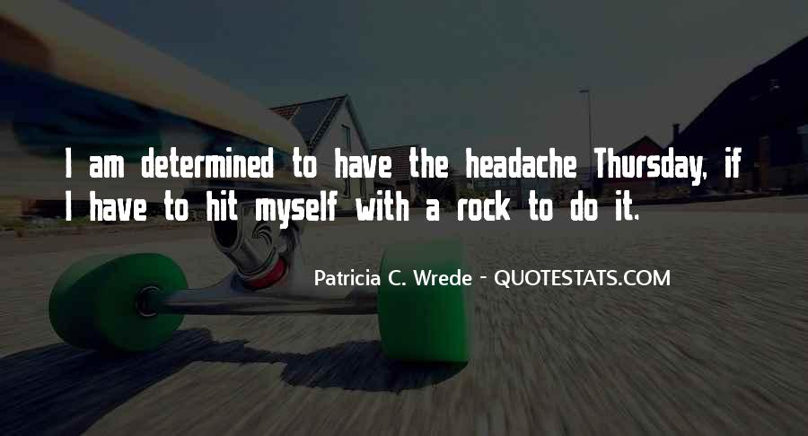 Your My Headache Quotes #405744