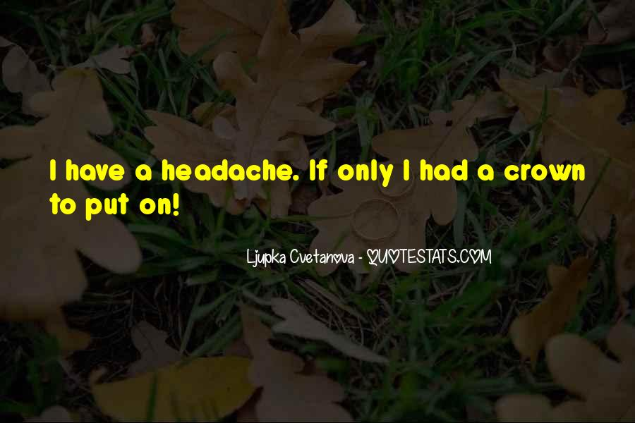 Your My Headache Quotes #422899