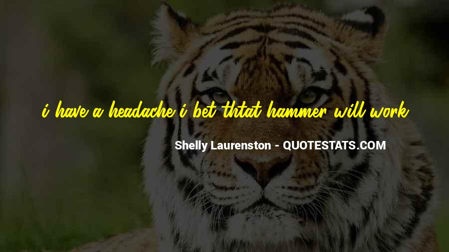 Your My Headache Quotes #593099