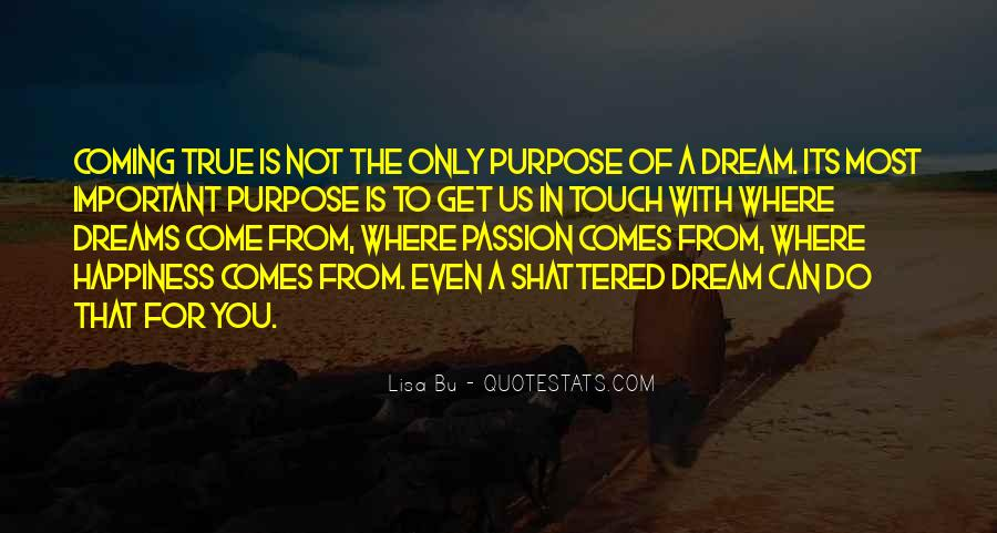 Quotes About The Purpose Of Dreams #236527