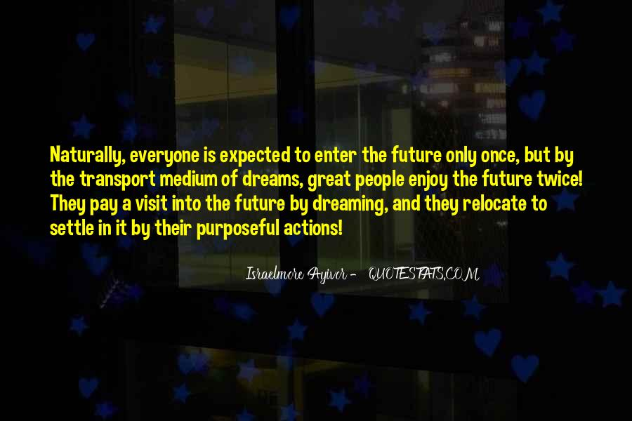 Quotes About The Purpose Of Dreams #373659