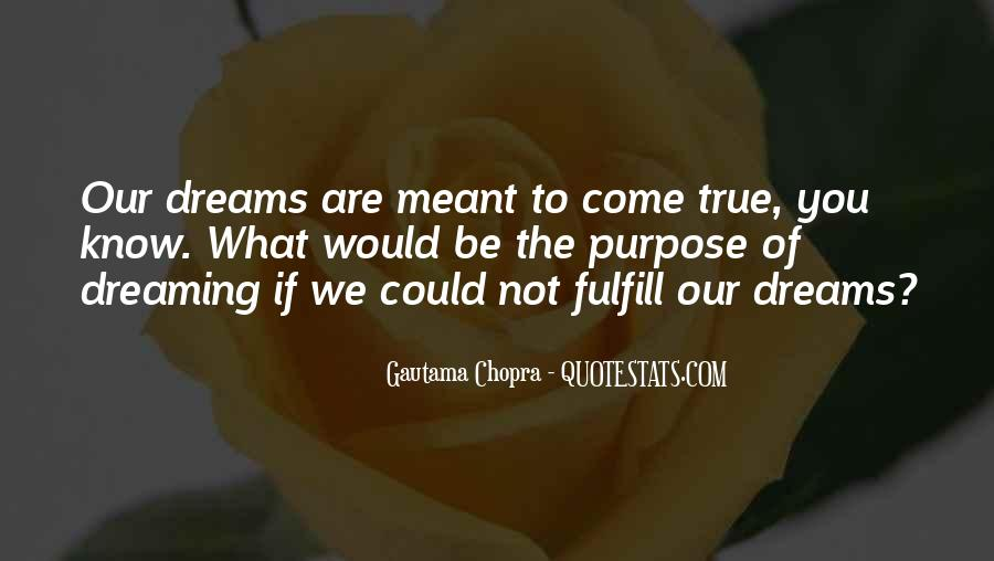 Quotes About The Purpose Of Dreams #749684