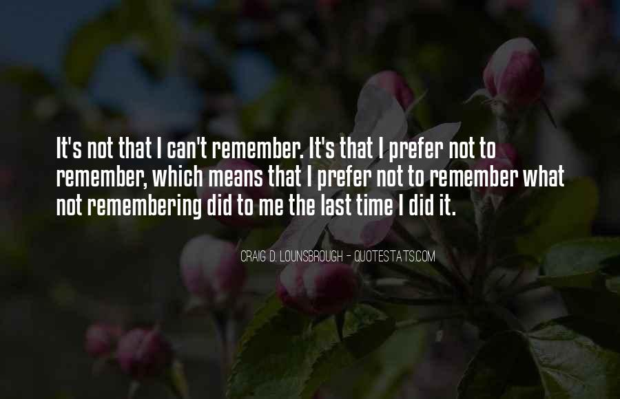 Quotes About Not Remembering The Past #1813299