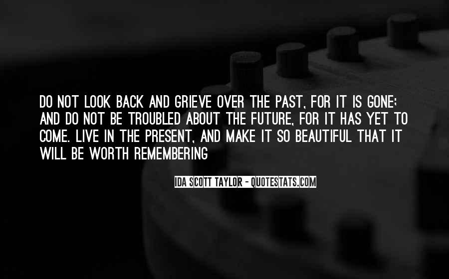 Quotes About Not Remembering The Past #975557