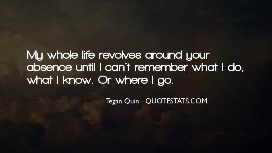 Your My Whole Life Quotes #1766648