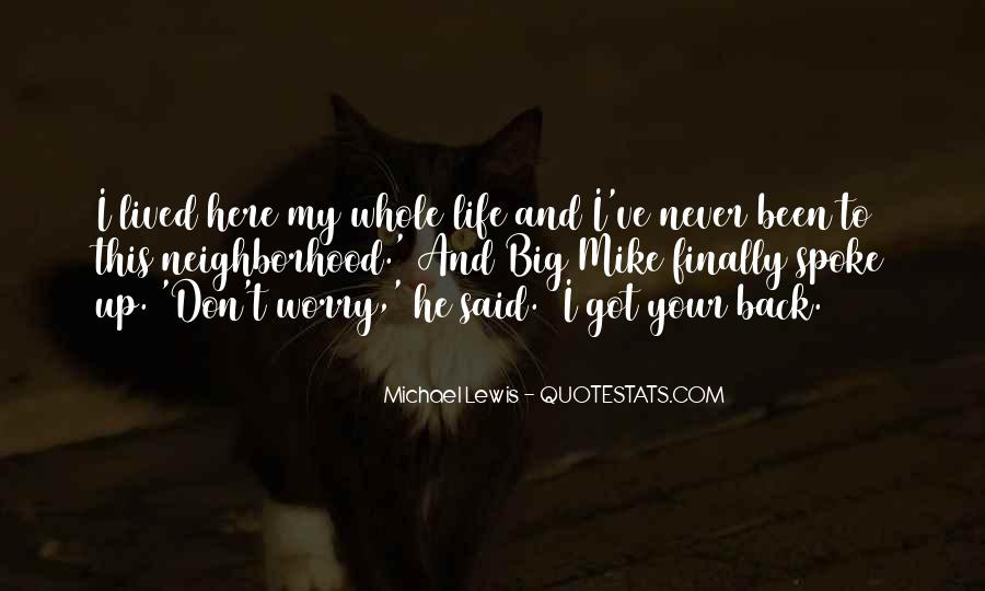 Your My Whole Life Quotes #504292