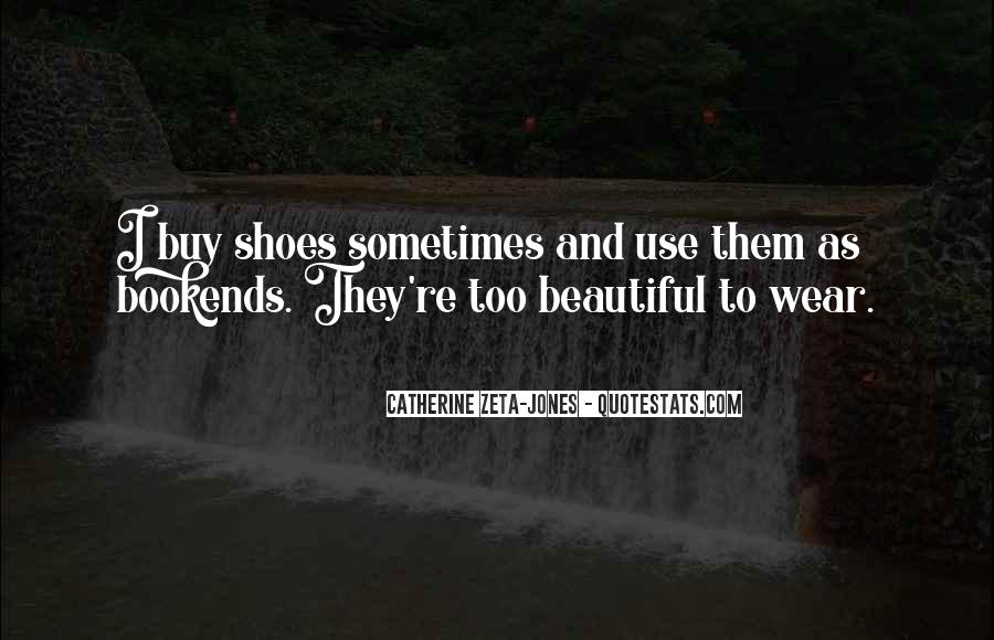 Your Not In My Shoes Quotes #21286