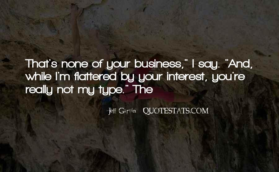 Your Not My Type Quotes #222455