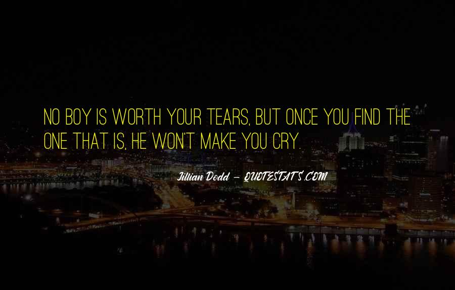 Your Not Worth My Tears Quotes #1396892