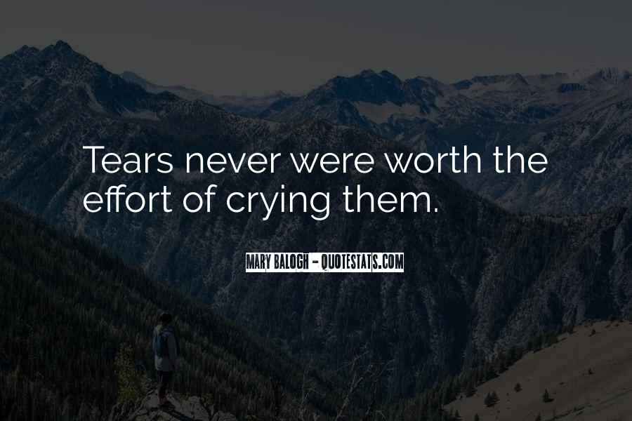 Your Not Worth My Tears Quotes #1414607