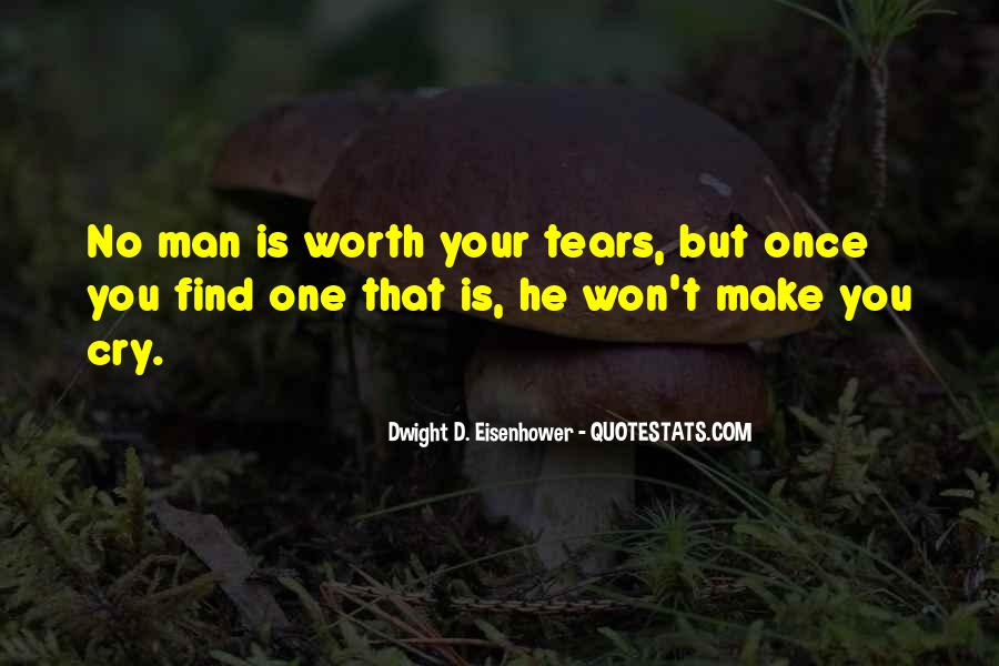 Your Not Worth My Tears Quotes #1430520