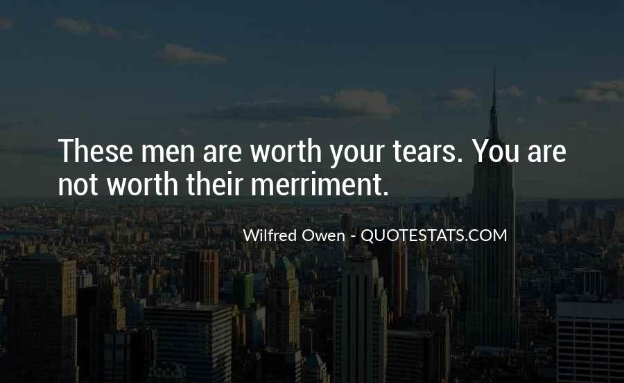Your Not Worth My Tears Quotes #162845