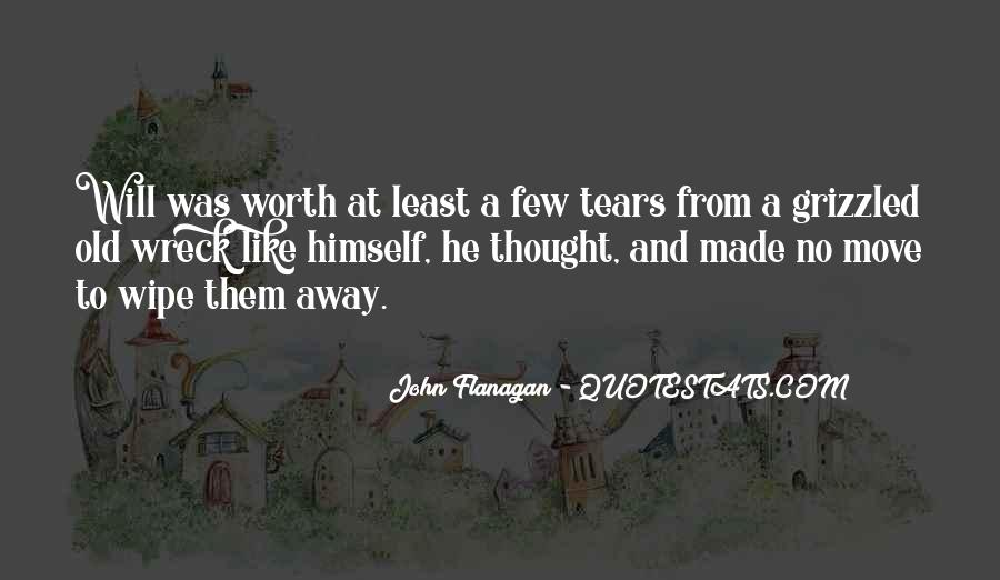 Your Not Worth My Tears Quotes #354001
