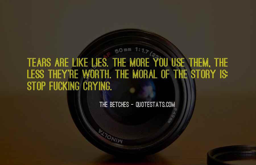 Your Not Worth My Tears Quotes #870480