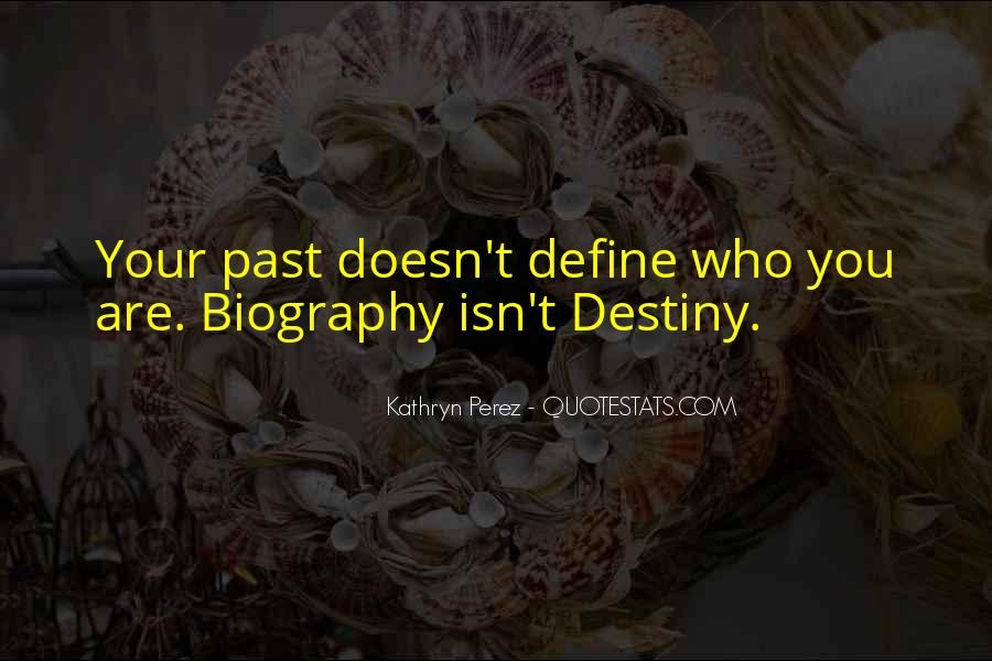 Your Past Doesn't Define You Quotes #334612
