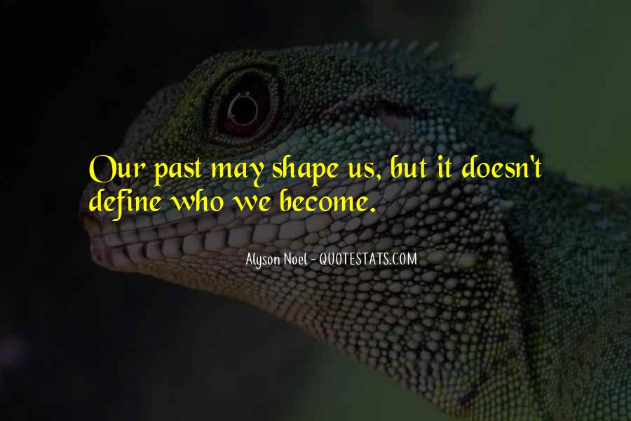 Your Past Doesn't Define You Quotes #659524