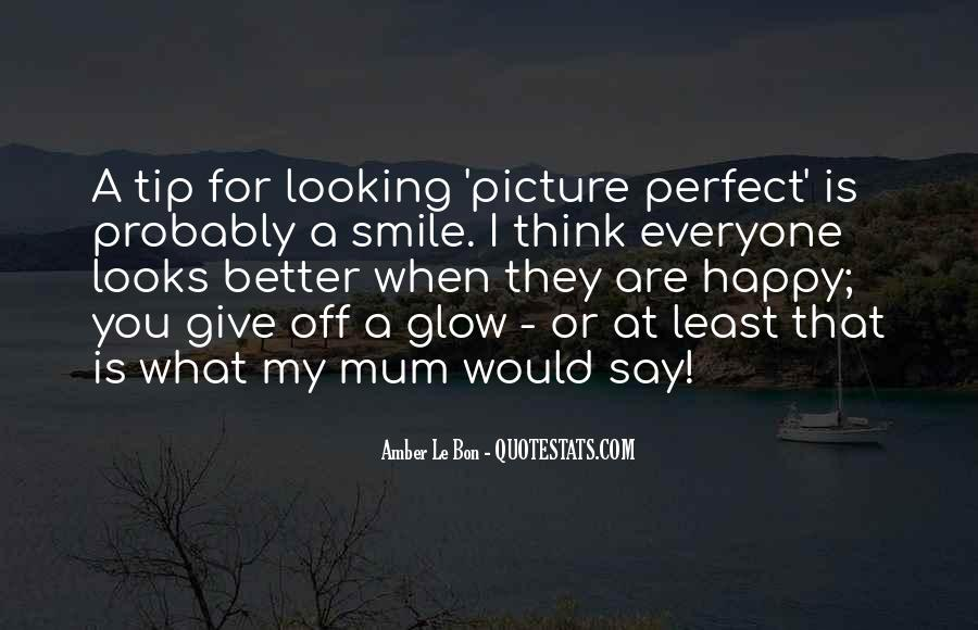 Your Smile Looks Quotes #464408