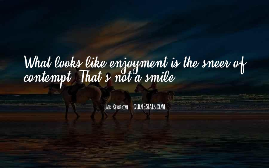 Your Smile Looks Quotes #772004