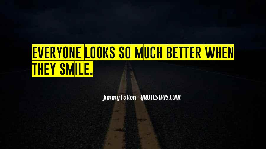 Your Smile Looks Quotes #809141