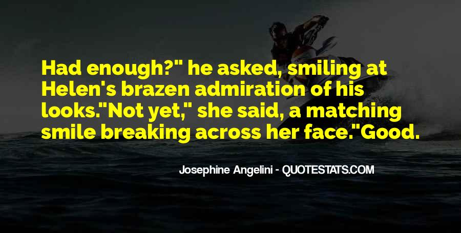 Your Smile Looks Quotes #924323