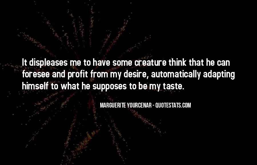 Yourcenar Marguerite Quotes #1062287
