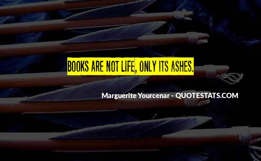 Yourcenar Marguerite Quotes #1201616
