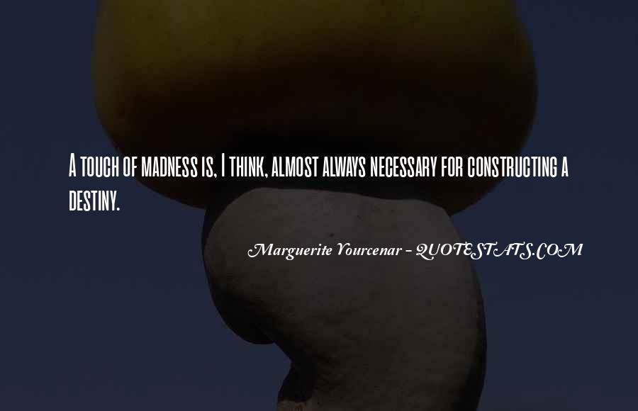 Yourcenar Marguerite Quotes #1746889